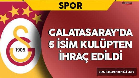 Galatasaray'da 5 İsim Kulüpten İhraç Edildi