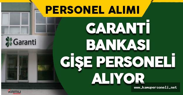 Garanti Bankası Gişe Personeli Alıyor