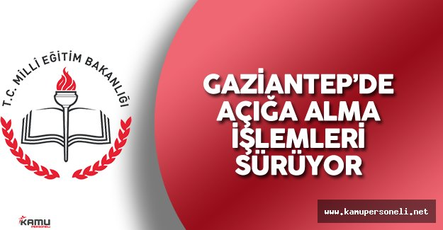 Gaziantep'de MEB Çalışanlarının Açığa Alınma İşlemleri Sürüyor