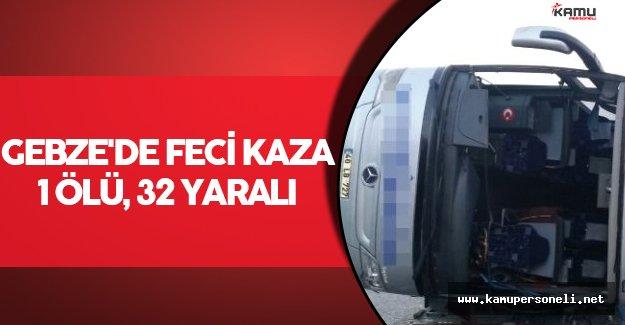 Gebze'de Feci Kaza: 1 Ölü, 32 Yaralı