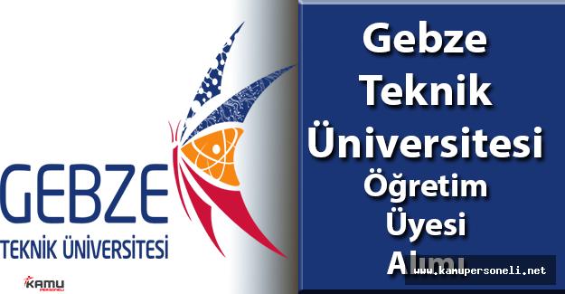Gebze Teknik Üniversitesi Öğretim Üyesi Alımı