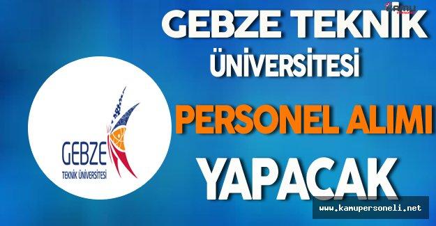 Gebze Teknik Üniversitesi Personel Alımı Yapacak