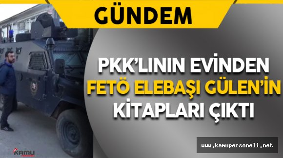 Gözaltına Alınan PKK'lının Evinden Gülen'in Kitapları Çıktı