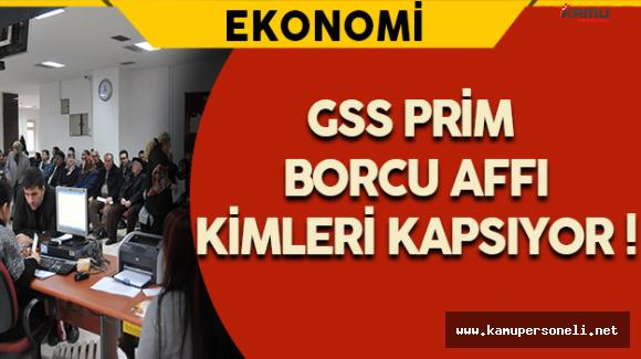 GSS Prim Borcu Affı Kimleri Kapsıyor !