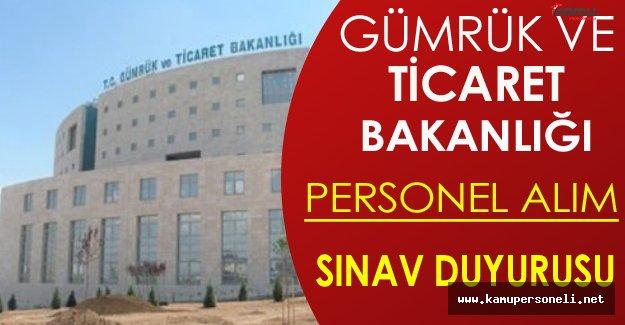 Gümrük ve Ticaret Bakanlığı Personel Alımı Yazılı Sınav Duyurusu