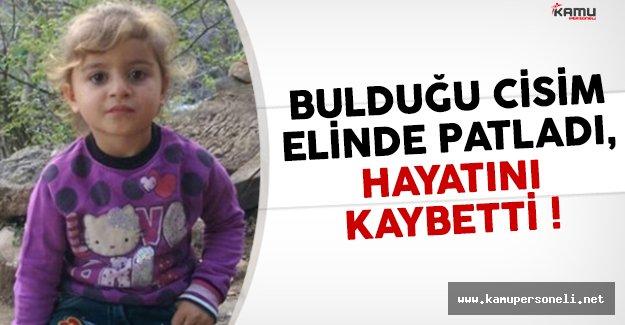 Hakkari'de bulduğu cisim patladı ! Minik çocuk hayatını kaybetti