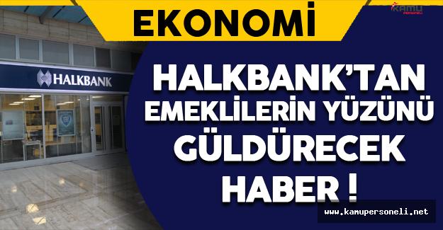 Halkbank'tan Emeklilerin Yüzünü Güldürecek Haber !