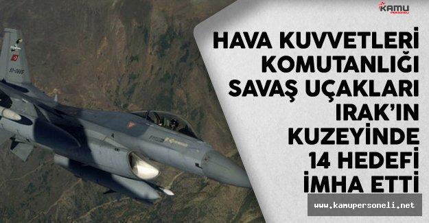 Hava Kuvvetleri Komutanlığı Savaş Uçakları Irak'ın Kuzeyinde 14 Hedefi İmha Etti