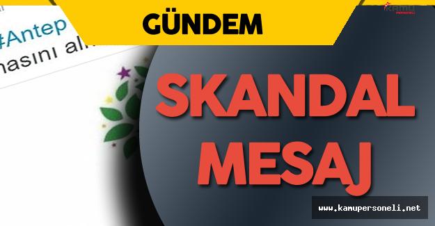 HDP'den Bir Skandal Mesaj Daha