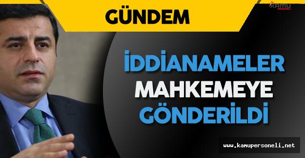 HDP Eş Başkanı Demirtaş Hakkındaki İddianameler Mahkemeye Gönderildi