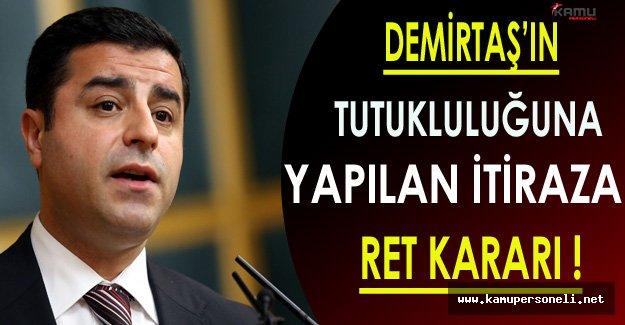HDP Eş Genel Başkanı Demirtaş'ın Tutukluluğuna Yapılan İtiraz Ret Kararı Aldı
