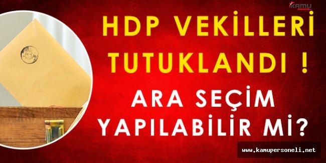 HDP'li Vekillerin Tutuklanması Sonrasında Ara Seçim Mi Olacak?
