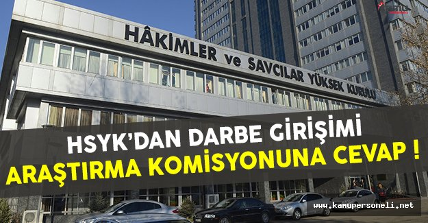 HSYK'dan Darbe Girişimini Araştırma Komisyonu'na cevap geldi
