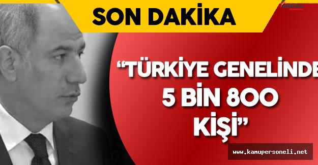 """İçişleri Bakanı Efkan Ala Açıkladı: """"Türkiye Genelinde 5 Bin 800 Kişi"""""""