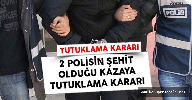 İki Polisin Şehit Olduğu Tanker Kazasında Tutuklama