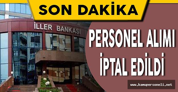 İller Bankası 200 Kişilik Personel Alımını İptal Etti