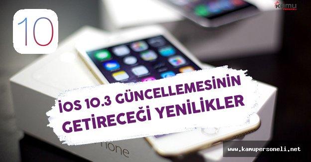 iOS 10.3 Güncellemesinin Getireceği Yenilikler