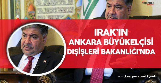 Irak'ın Ankara Büyükelçisi Dışişleri Bakanlığı'na Acele Çağrıldı