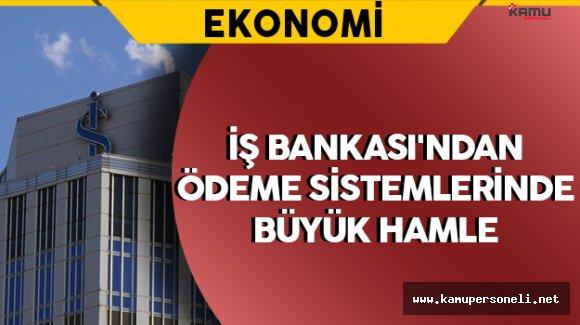 İş Bankası'ndan Ödeme Sistemlerinde Büyük Hamle