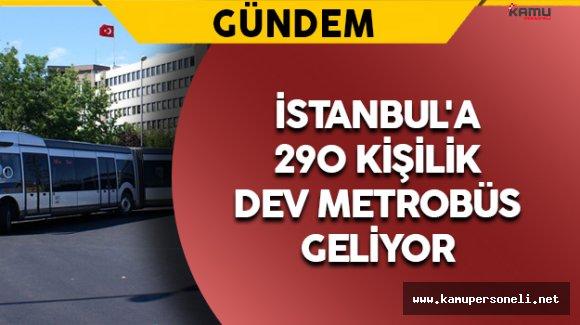 İstanbul'a 290 Kişilik Metrobüs Geliyor