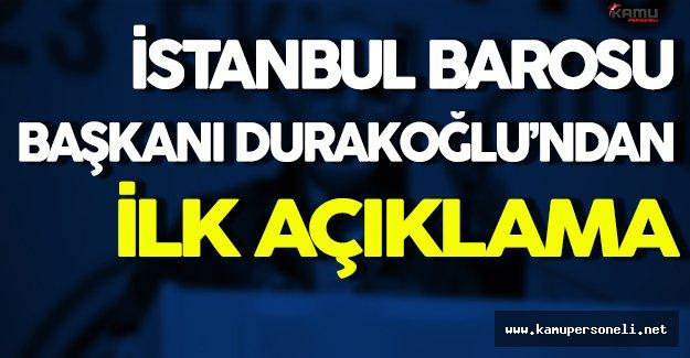 İstanbul Barosu Başkanı Durakoğlu Açıklama Yaptı