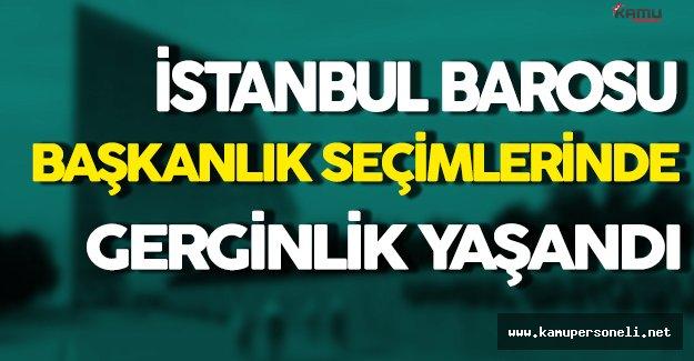 İstanbul Barosu Başkanlık Seçimlerinde Gerginlik