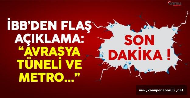 İstanbul Büyükşehir Belediyesi'nden Avrasya Tüneli ve metro açıklaması