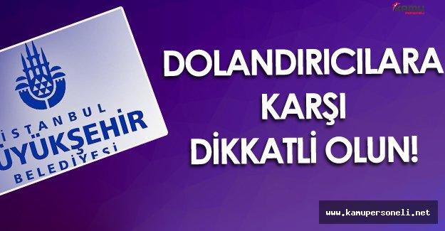İstanbul Büyükşehir Belediyesi'nden Dolandırıcılık Uyarısı