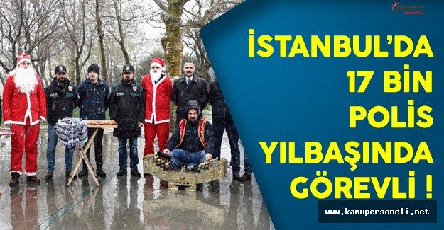 İstanbul'da 17 Bin Polis Yılbaşı İçin Görevlendirildi