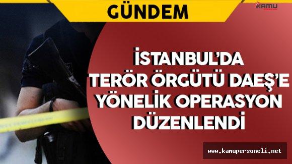 İstanbul'da DAEŞ' Operasyonu: 24 Gözaltı