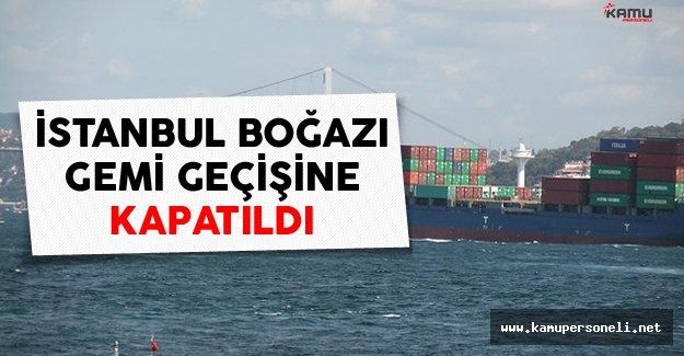 İstanbul'da Gemilerin Boğaz Geçişi Yasaklandı