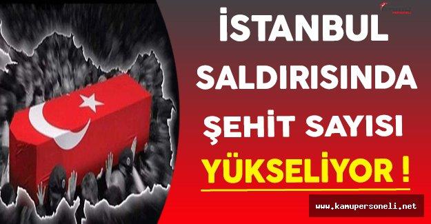 İstanbul'da Gerçekleştirilen Terör Saldırısında Şehit Sayısı 44'e Yükseldi !