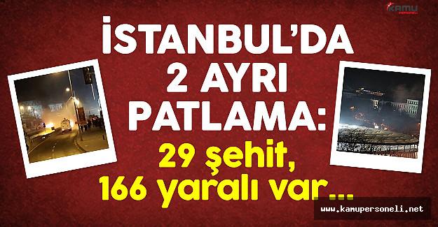 İstanbul'da iki ayrı patlama: 29 şehit, 166 yaralı var