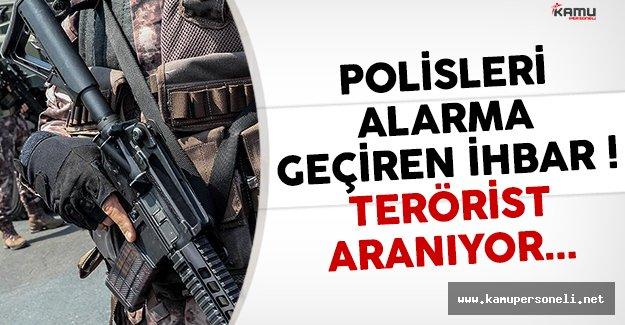 İstanbul'da polisleri alarma geçiren ihbar ! Terörist aranıyor
