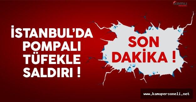 İstanbul'da pompalı tüfekle saldırı: 2 kişi yaralandı