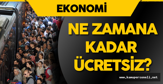 İstanbul'da Toplu Taşıma (Metro, Otobüs, Metrobüs , Vapur) Ne Zamana Kadar Ücretsiz?