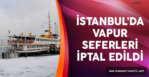 İstanbul'da Vapur Seferleri İptal Edildi