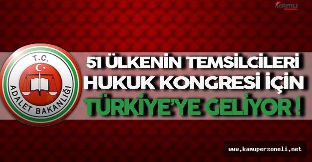 İstanbul Hukuk Kongresi İçin 51 Ülke'nin Temsilcileri Türkiye'ye Geliyor