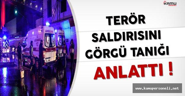İstanbul Ortaköy'deki Terör Saldırısını Görgü Tanığı Anlattı