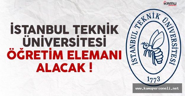 İstanbul Teknik Üniversitesi Öğretim Elemanı Alacak