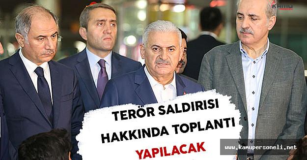 İstanbul Terör Saldırısı Hakkında Başbakan Yıldırım Başkanlığında Toplantı Yapılacak
