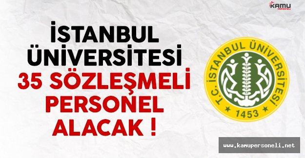 İstanbul Üniversitesi 35 sözleşmeli personel alımı yapacak