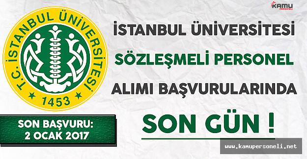 İstanbul Üniversitesi Sözleşmeli Personel Alımı Başvurularında Son Gün