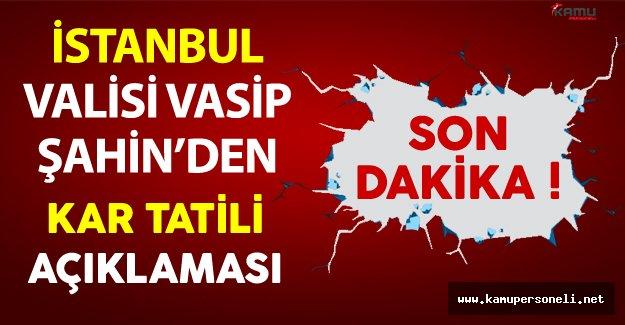 İstanbul Valisi Vasip Şahin'den Kar Tatili Açıklaması