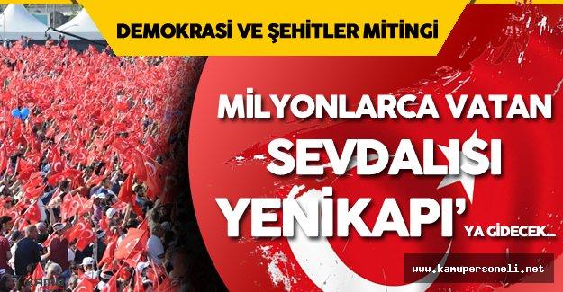İstanbul YeniKapı Mitingi Ne Zaman Yapılacak? Kimler Katılıyor?