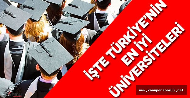 İşte Türkiye'nin En İyi Üniversiteleri