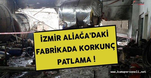 İzmir Aliağa'daki Fabrikada Korkunç Patlama