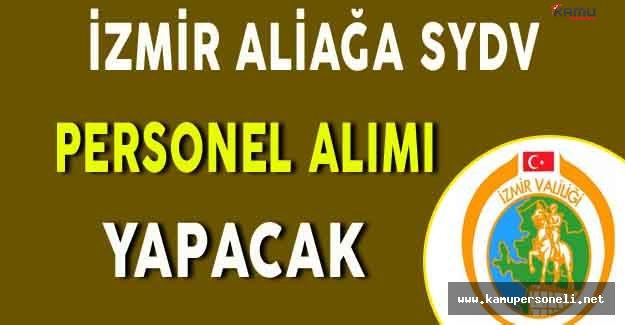 İzmir Aliağa SYDV Personel Alımı Yapacak