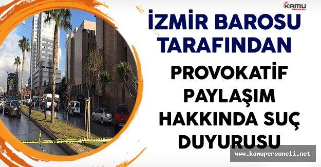 İzmir Barosu Tarafından Provokatif Paylaşıma Suç Duyurusu