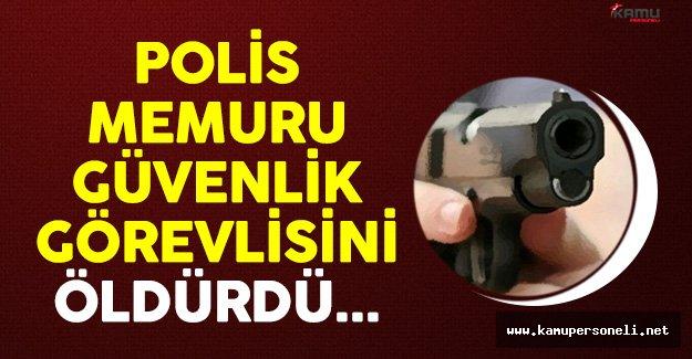 İzmir'de Polis Güvenlik Görevlisini Öldürdü !